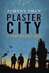 Plaster City (A Jimmy Veeder Fiasco)