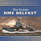 The Cruiser HMS Belfast (Anatomy of the Ship) by Ross Watton (2003-08-30)