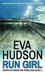 Run Girl (Ingrid Skyberg FBI Thrillers Book 1) (English Edition)
