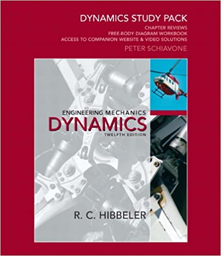 Hibbeler  Engineering Mechanics  Statics   Dynamics    th Edition Chegg Engineering Mechanics Dynamics Russell C  Hibbeler   th Edition