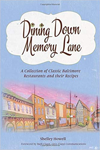 Dining Down Memory Lane A Collection Of Classic Baltimore