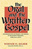 img - for The Oral and the Written Gospel: The Hermeneutics of Speaking and Writing in the Synoptic Tradition, Mark, Paul, and Q book / textbook / text book