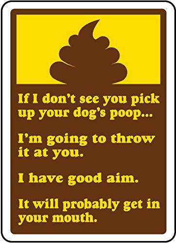 Traffic Signs - Pick Up Your Dog's Poop Sign 10 x 7 Aluminum Sign Street Weather Approved Sign 0.04 Thickness