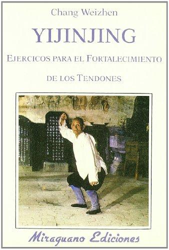 Descargar Libro Yijinjing. Ejercicios Para El Fortalecimiento De Tendones Chang Weizhen