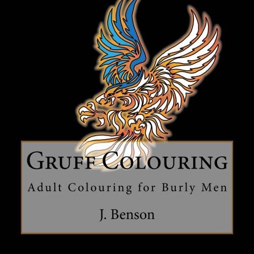 Gruff Colouring: Adult Colouring for Burly Men (Volume 2) [J. Benson] (Tapa Blanda)