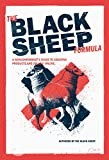 The Black Sheep Formula: A Nonconformist's Guide To Creating Products And Selling Online