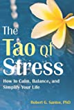 The Tao of Stress, Robert G. Santee, 1608827801