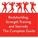 Bodybuilding, Strength Training and Steroids: The Complete Guide (English Edition)
