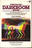 The Basic Darkroom Book, Tom Grimm, 0452260191
