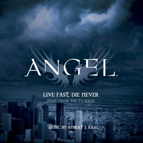"""Live Fast, Die Never (Music from the TV Series """"Angel"""")"""