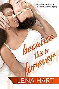 Because This Is Forever (To Be Loved Book 3) by [Hart, Lena]