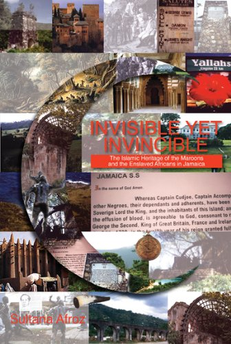 Invisible Yet Invincible: Islamic Heritage Of The Maroons And The Enslaved Africans In Jamaica
