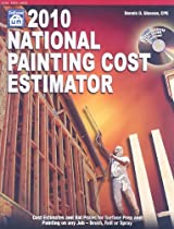 2010 National Painting Cost Estimator (National Painting Cost Estimator (W/CD))