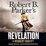 Robert B. Parker's Revelation: Cole and Hitch, Book 5 | Robert Knott