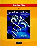 Audio CDs for Spanish for Health Care, Rush, Patricia and Houston, Patricia, 0205696783