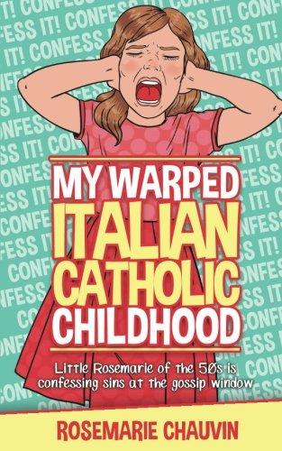 DOWNLOAD [PDF][EPUB] My Warped Italian Catholic Childhood: Little