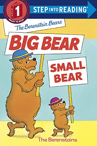 The Berenstain Bears' Big Bear, Small Bear (Step-Into-Reading, Step 1)