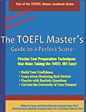 img - for The TOEFL Master's Guide to a Perfect Score: Precise Test Preparation Techniques that Make Taking the TOEFL iBT Easy! (Part of the PraxisGroup International Language Academic Series) book / textbook / text book
