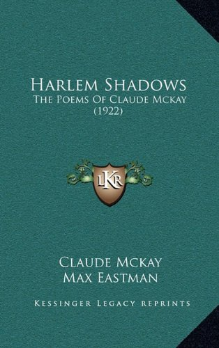 harlem shadows summary Harlem shadows by claude mckay i hear the halting footsteps of a lass in  negro harlem when the night lets fall its veil i see the shapes of girls who pass.