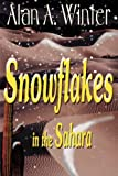 Snowflakes in the Sahara, Alan Winter, 0595100252