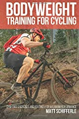 Bodyweight Training For Cycling: Gym-Free Exercises and Routines for Maximum Performance Paperback