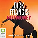 Hot Money Audiobook by Dick Francis Narrated by Tony Britton