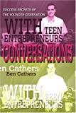 Conversations with Teen Entrepreneurs, Ben Cathers, 0595294103