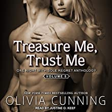 Treasure Me, Trust Me: One Night With Sole Regret Anthology Series, Book 5 Audiobook by Olivia Cunning Narrated by Justine O. Keef
