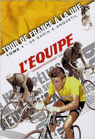 Livre Tour de France à la une : Tome 1, De Garin à Anquetil (1903-1964) pdf epub