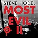 Most Evil II: Presenting the Follow-Up Investigation and Decryption of the 1970 Zodiac Cipher in Which the San Francisco Serial Killer Reveals His True Identity Audiobook by Steve Hodel Narrated by Malcolm Hillgartner