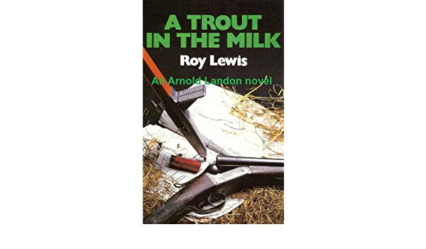 A Trout in the Milk (Arnold Landon Book 3)