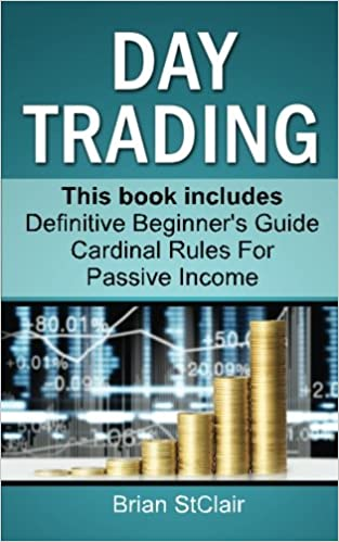 Amazon com: Day Trading (Beginners Guide and Cardinal Rules
