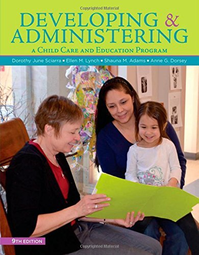 By Dorothy June Sciarra Developing and Administering a Child Care and Education Program (9th Ninth Edition) [Paperback]