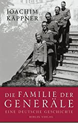 Die Familie der Generäle: Eine deutsche Geschichte
