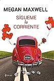 Sígueme la corriente (Volumen independiente nº 1) (Spanish Edition)