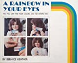 A Rainbow in Your Eyes, Bernice Kentner, 0941522016