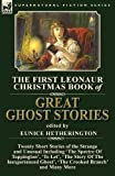 Download The First Leonaur Christmas Book of Great Ghost Stories: Twenty Short Stories of the Strange and Unusual Including 'The Spectre of Tappington', 'To ... Inexperienced Ghost' and 'The Crooked Branch' in PDF ePUB Free Online