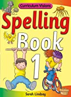Spelling Book 1: For Year 1 (Curriculum Visions