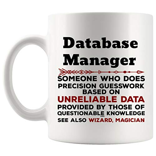 Funny Database Manager Mug Gift - 11Oz Coffee Cup - Best Gifts for Men Women T-Shirt Cups Mugs from WingToday