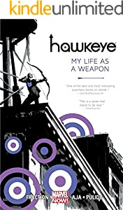 Hawkeye, Vol. 1: My Life as a Weapon (Marvel NOW!) (Hawkeye Series)
