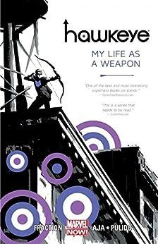 Hawkeye Vol. 1: My Life As A Weapon (Hawkeye Series) by [Fraction, Matt]