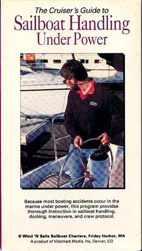 (The Cruiser's Guide to Sailboat Handling Under Power [VHS])