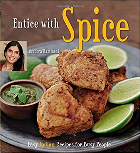 Shubhra raminenis entice with spice easy indian recipes for busy shubhra raminenis entice with spice easy indian recipes for busy people pdf forumfinder Choice Image