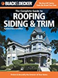 Black & Decker The Complete Guide to Roofing Siding & Trim: How to Protect and Beautify the Exterior of Your Home (Black & Decker Complete Guide)