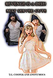 Revenge is a Dish Best Served Cute: A story of age-regression, forced feminization, and bad boy who becomes a good girl.