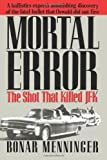 img - for By Bonar Menninger - Mortal Error: The Shot That Killed JFK (Second Edition) (8/25/13) book / textbook / text book