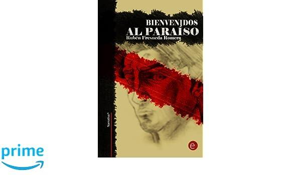Bienvenidos al paraíso (Narrativa74) (Spanish Edition ...
