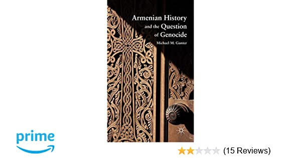 Armenian History and the Question of Genocide: M  Gunter