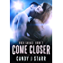 Come Closer: Rock Savage #2 (Come Rock Me)