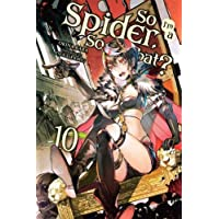 So I'm a Spider, So What?, Vol. 10 (light novel)